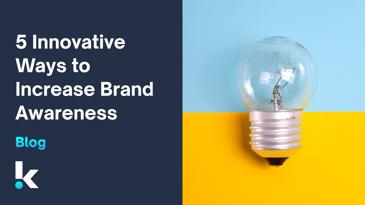 5 Innovative Tactics to Increase Brand Awareness
