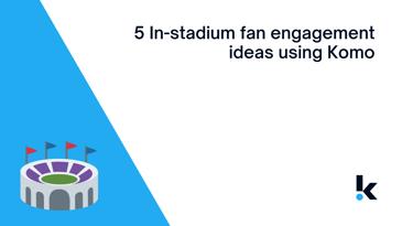 5 instadium fan engagement ideas