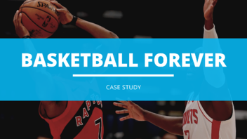 basketball forever case study