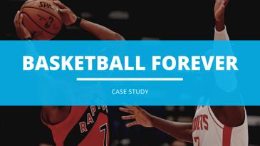 basketball forever case study